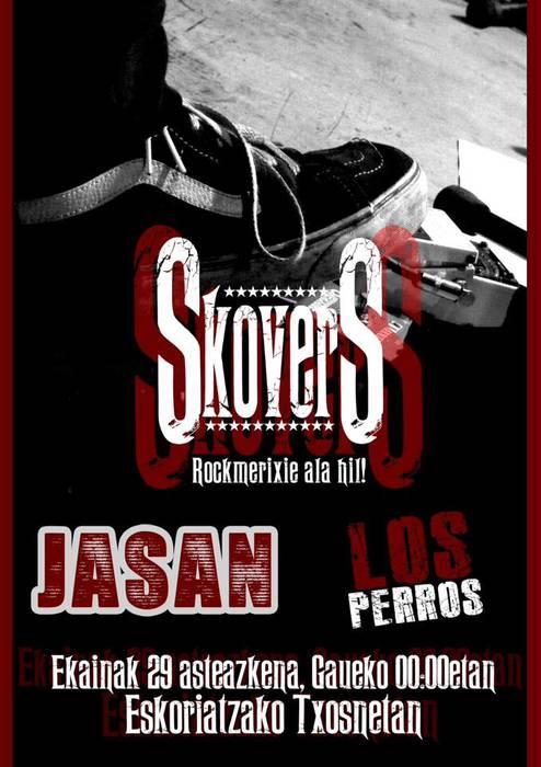 Kontzertuak: Jasan, Skovers eta Los Perros
