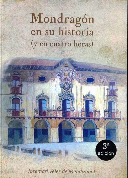 """'Mondragon en su historia"""" liburua agortu dela-eta, hirugarren edizioa salgai"""