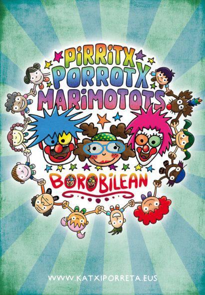 Pirritx, Porrotx eta Marimotots: 'BOROBILEAN'