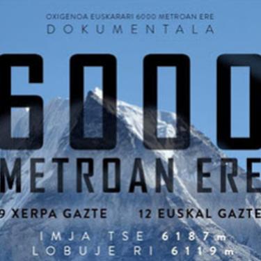'Oxigenoa euskarari 6.000 metroan ere' dokumentala
