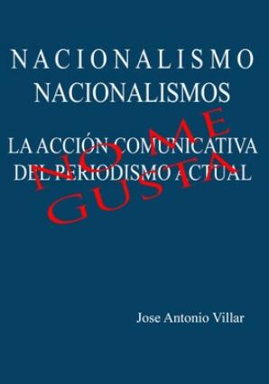 'Nacionalismo Nacionalismos. La acción comunicatival del periodismo actual' liburua