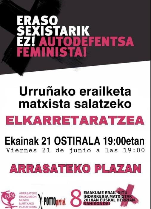 EKAINAREN 21ean ELKARRETARATZEA: ERASO MATXISTARIK EZ!