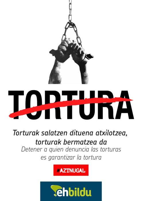 Torturak salatzen dituenak atxilotzea, torturak bermatzea da
