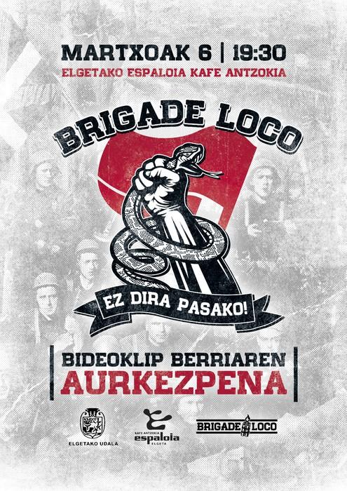 Brigade loco, bideoklip berriaren aurkezpena