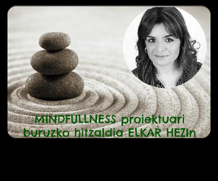 MINDFULLNESS ELKAR HEZIN