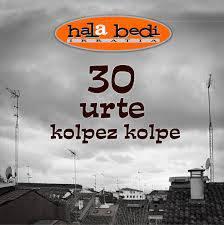 'Hala Bedi 30 urte' dokumentala