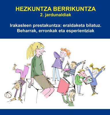 Irakasleen prestakuntza ardatz,  'Hezkuntza berrikuntza'-ren bigarren edizioa, hilaren 15ean HUHEZIn