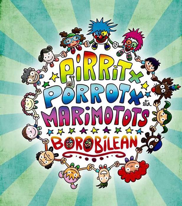 """Pirritx, Porrotx eta Marimotos pailazoen """"Borobilean"""" emanaldirako sarrerak"""