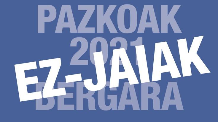 Bergarako ez-jaiak 2021