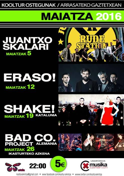 Juantxo Skalari, Eraso!, Shake! eta Bad Co. Project maiatzean, Arrasateko gaztetxean