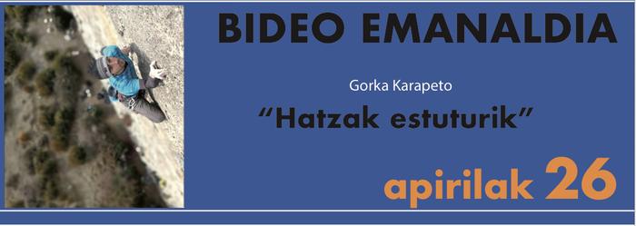 Bideo emanaldia: 'Hatzak estuturik'
