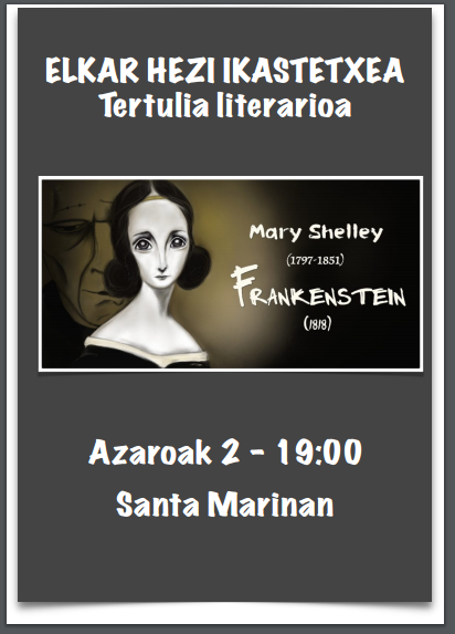 AZAROAK 2 TERTULIA LITERARIOA. Mary Shelleyren FRANKENSTEIN.