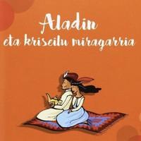 Ipuin kontaketa: 'Aladin eta kriseilu miragarria'