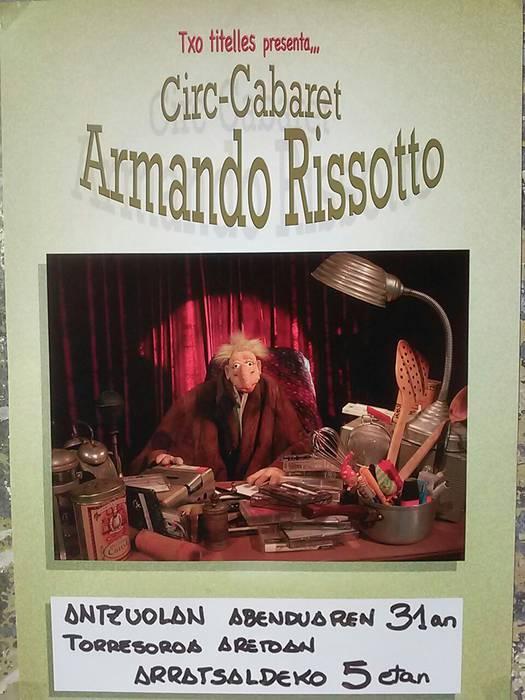 """Nartxi Azkargortaren """"Circ-Cabaret Armando Risoto"""" Antzuolako Torresoroan"""