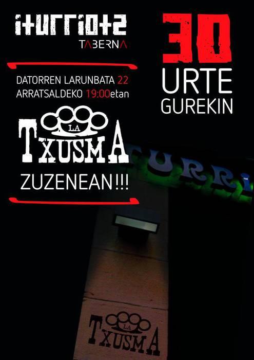 Iturriotz tabernak 30 urte: La Txusma