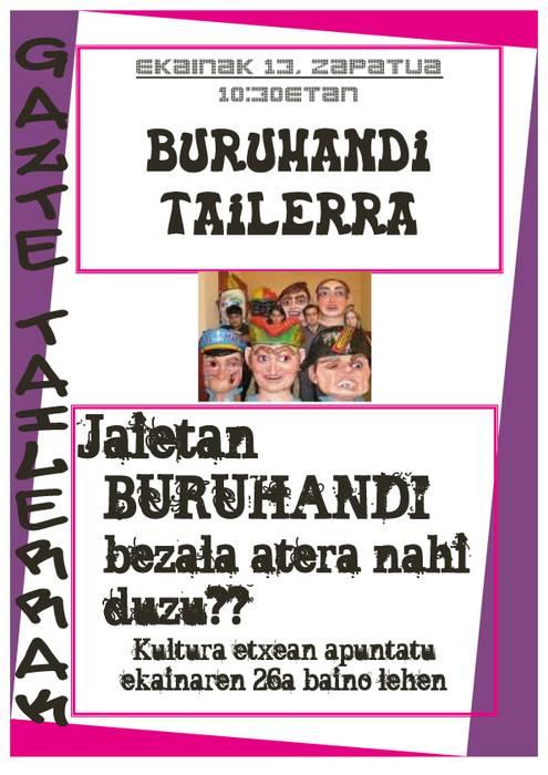 Buruhandi tailerra egingo da