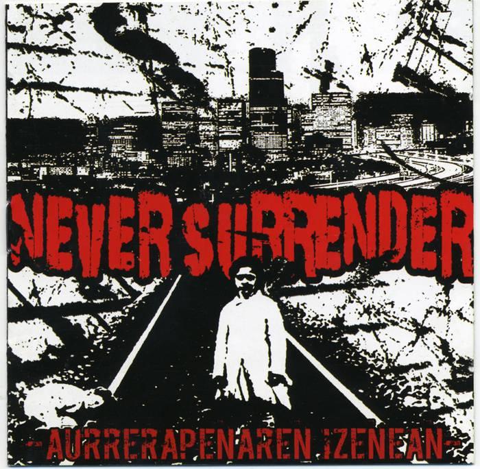 Never Surrender taldeak diskoa kaleratu du